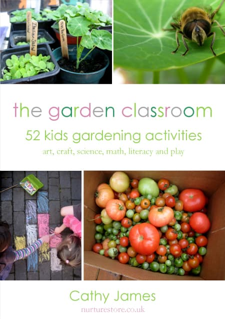 The Garden Classroom 52 Kids Gardening Activities homeschool outdoors play art science math literacy activities children preschool homeschool kids