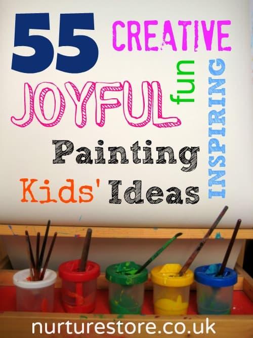 55 Joyful Kids Painting Ideas Nurturestore