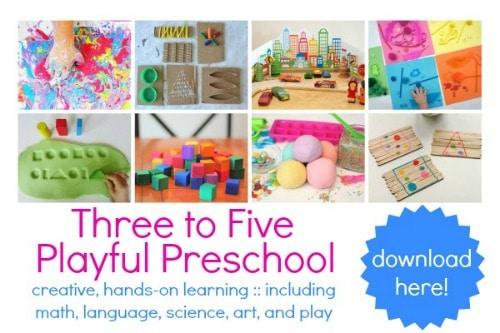 Three to Five: Playful Preschool - creative, hands-on learning including 10 free printables