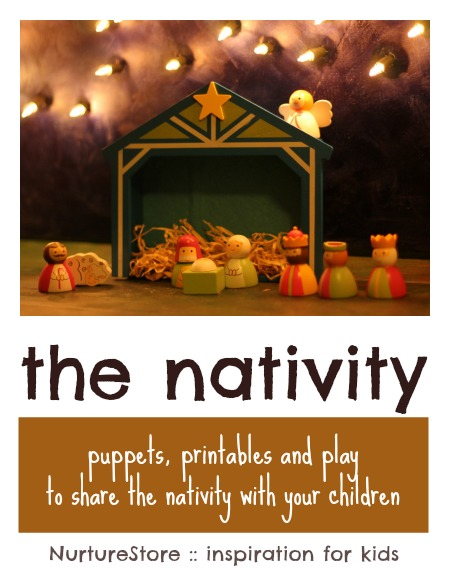 The Nativity: puppets, printables and play for children | NurtureStore :: inspiration for kids