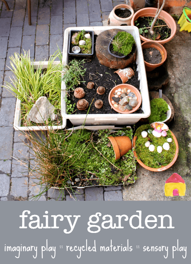 How To Make A Fairy Garden For Imaginary Play And Sensory Play In The
