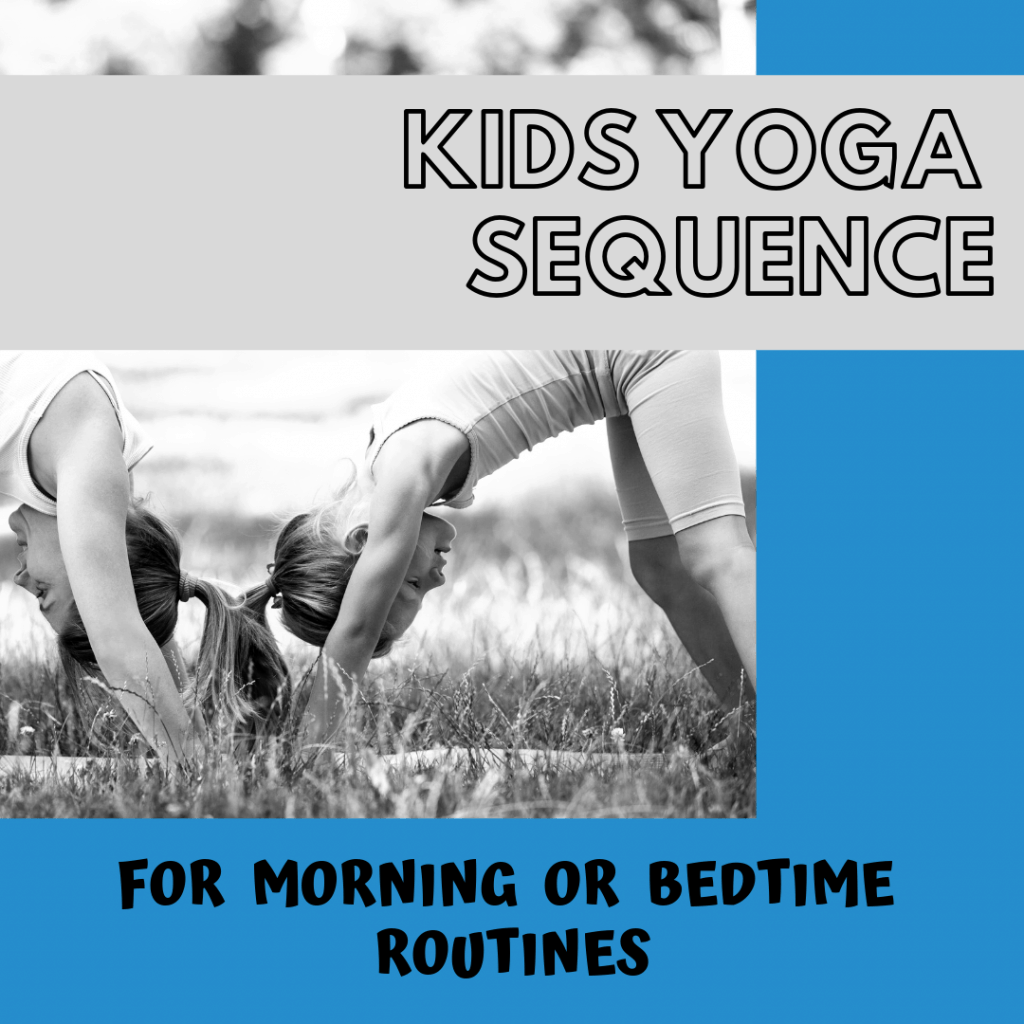 Easy kids yoga sequence for the morning or bedtime